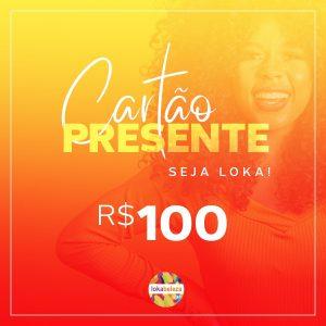 Cartão Presente R$ 100 - Lokabeleza Spa