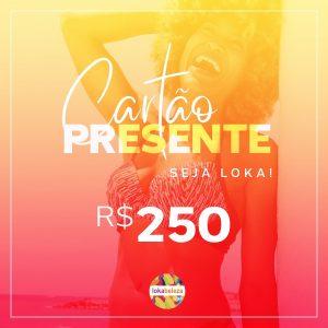 Cartão Presente R$ 250 - Lokabeleza Spa