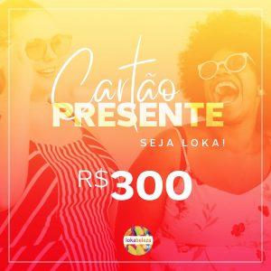 Cartão Presente R$300 - Lokabeleza Spa